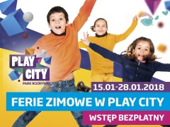 Ferie zimowe w Play City