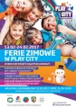 Zimowe Ferie w Play City